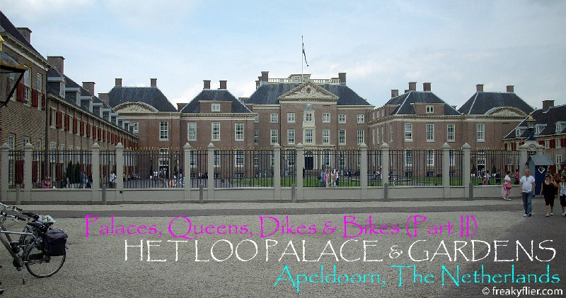 Palaces, Queens, Dikes & Bikes, Het Loo Palace & Gardens (Part II) The Netherlands