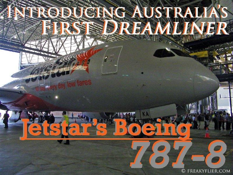 Introducing Australia's First Dreamliner - Jetstar's Boeing 787-8
