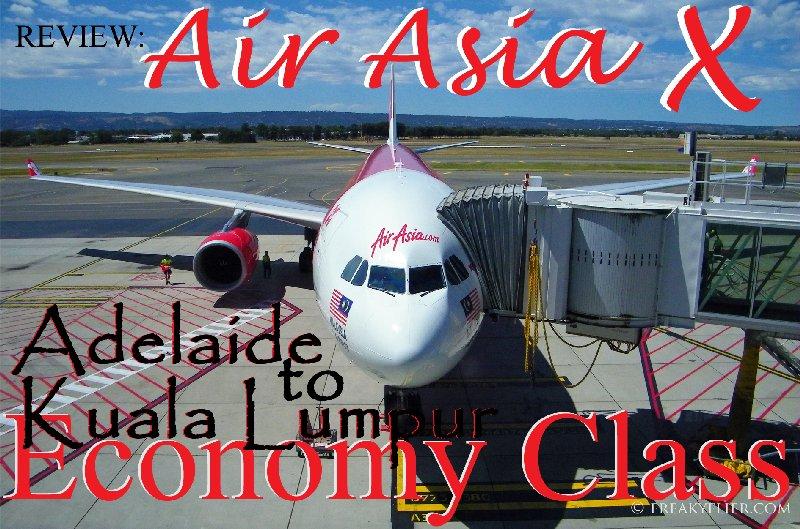 REVIEW: Air Asia X - Adelaide to Kuala Lumpur