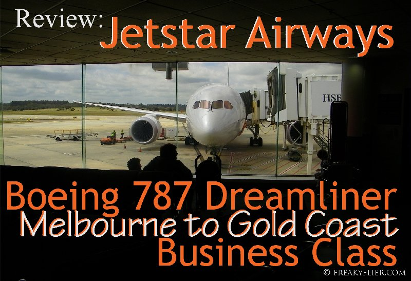 Review: Jetstar Airways Boeing 787 Dreamliner - Melbourne to Gold Coast Business Class