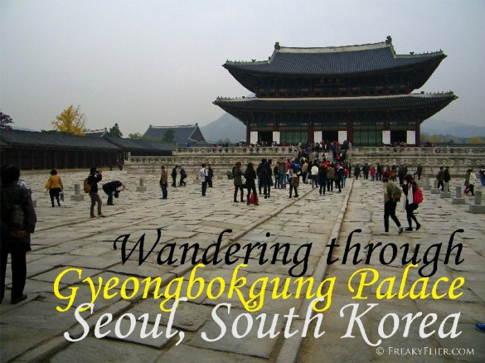 Wandering Through Gyeongbokgung Palace, Seoul, South Korea