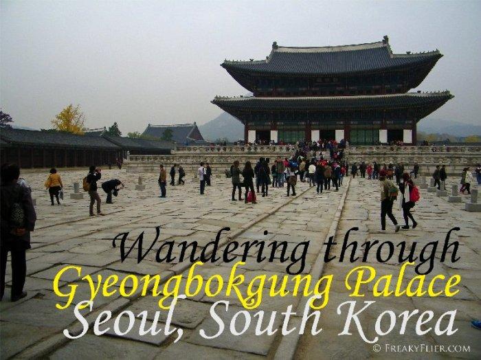 Wandering Through Gyeongbokgung Palace, Seoul, South Korea