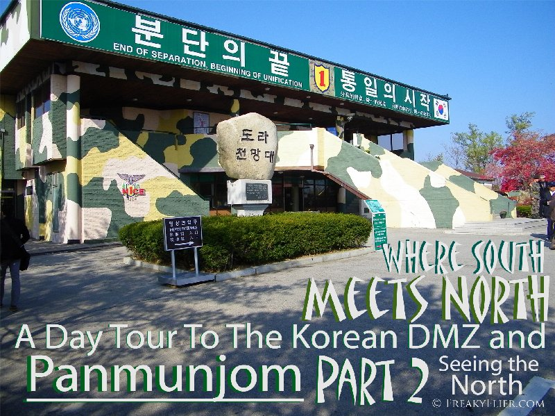 Where South Meets North. A Day Tour To The Korean DMZ and Panmunjeom. Part 2: Seeing the North