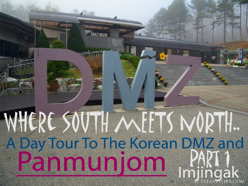 Where South Meets North. A Day Tour To The Korean DMZ and Panmunjeom. Part 1 - Imjingak