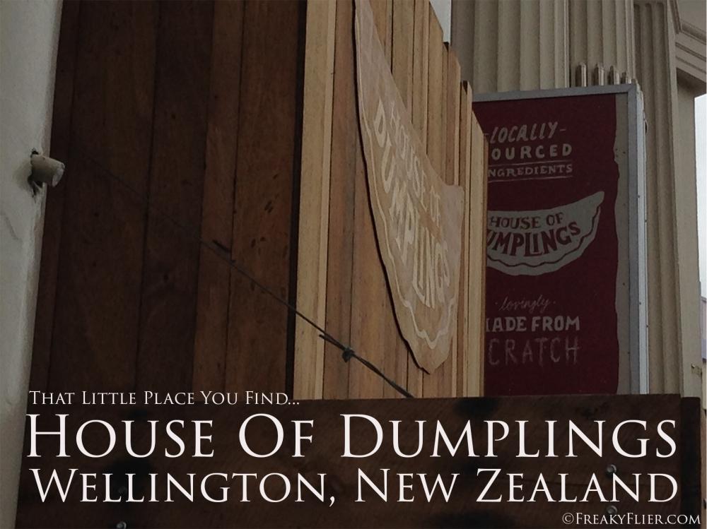 That Little Place You Find...House Of Dumplings, Wellington New Zealand