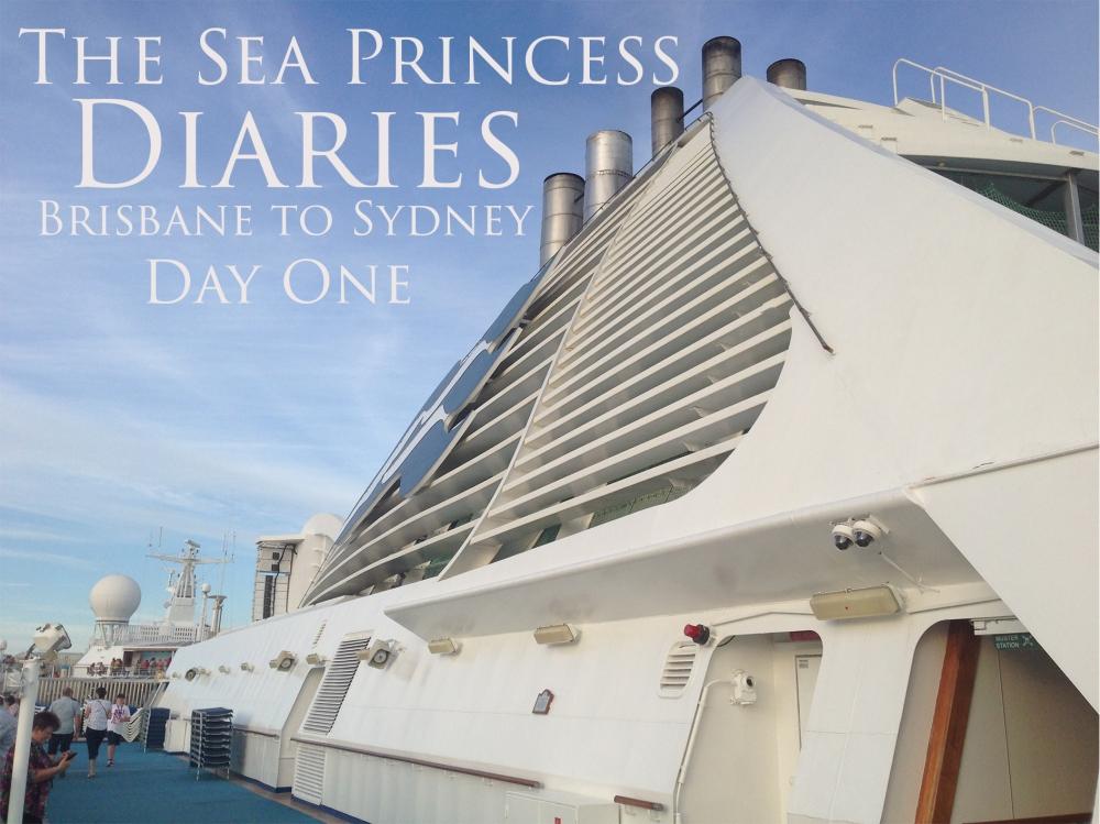 Sea Princess Diaries Brisbane to Sydney Day One