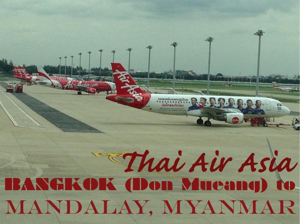 Thai Air Asia - Bangkok (Don Meaung) to Mandalay, Myanmar