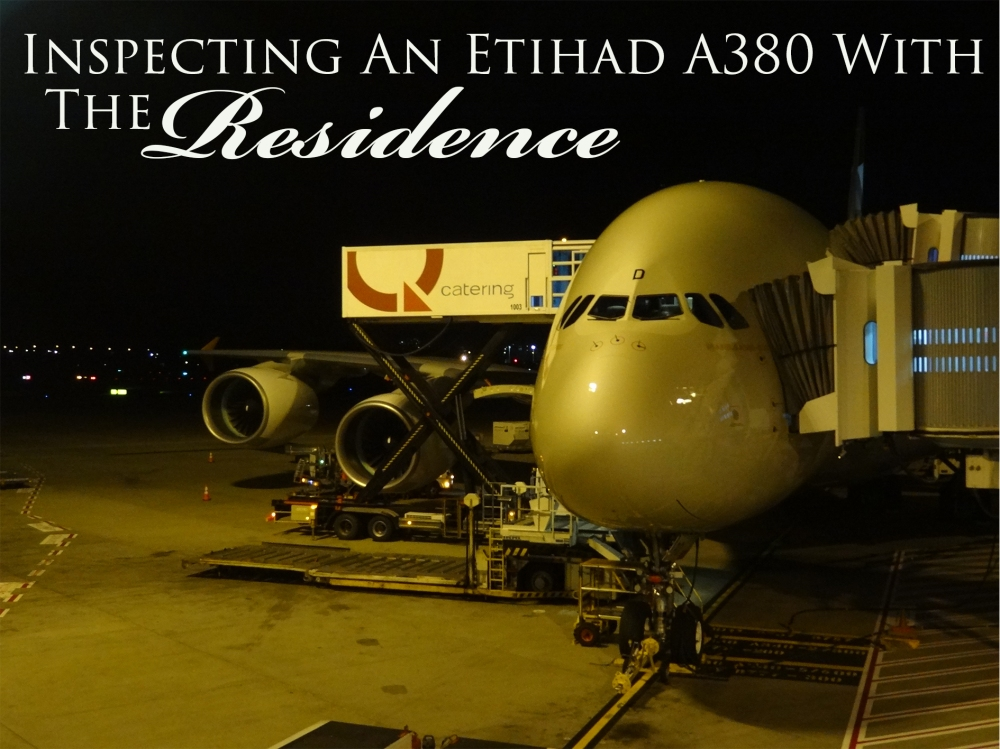 Inspecting an Etihad A380 With The Residnce